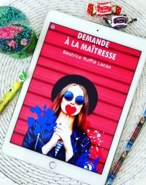 Demande à la maitresse Béatrice Ruffié Lacas Editions Les bas Bleus roman