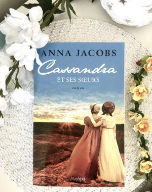 Cassandra et ses soeurs Anna Jacobs Editions Archipel