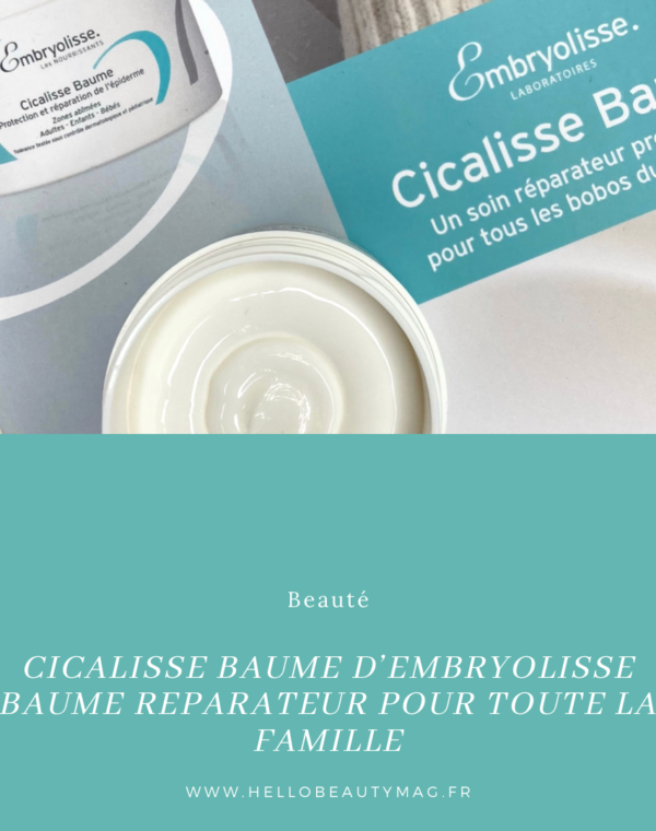 Cicalisse Baume d'Embryolisse le baume réparateur pour toute la famille